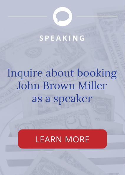 Inquire about booking John Brown Miller as a speaker. Click to learn more.